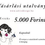 Ajándék utalvány vásárláshoz 5.000 Forint